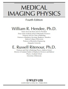 Hendee W.R. Medical Imaging Physics (Wiley,2002)